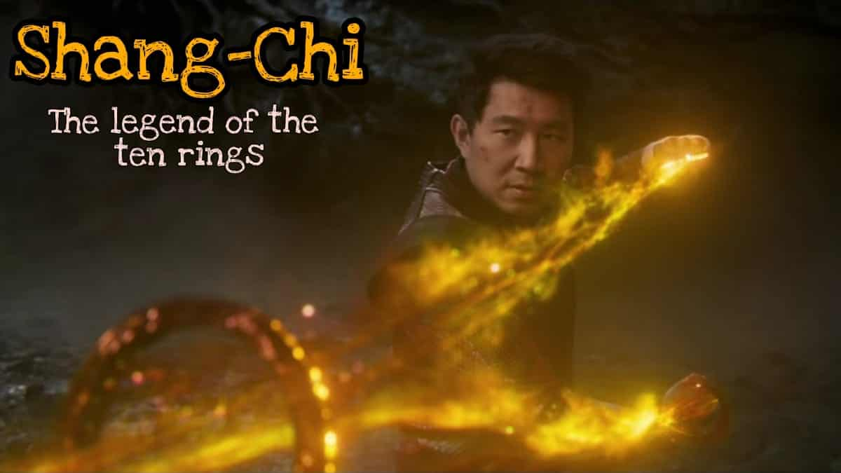 shang-chi release date in india, movie download and Comics, MCU ten rings powers